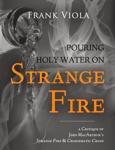 Pouring Holy Water on Strange Fire