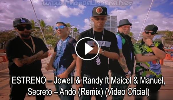 ESTRENO – Jowell & Randy ft Maicol & Manuel, Secreto – Ando (Remix) (Video Oficial)