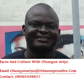 Faces and culture with- Olusegun Ariyo