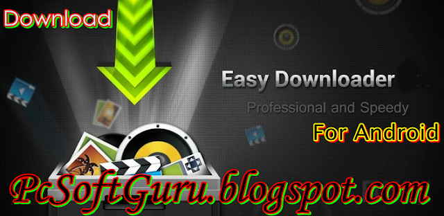Download Easy Downloader 2.2.1 APK For Android