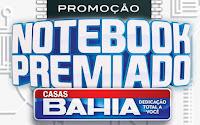 Promoção Notebook Premiado Casas Bahia
