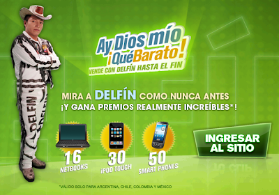 premios (16) Netbooks, (30) iPod Touch, (50) Smartphones promocion delfin Ay Dios mío ¡Qué Barato! delfin quebarato Argentina, Chile, Colombia y Mexico 2011