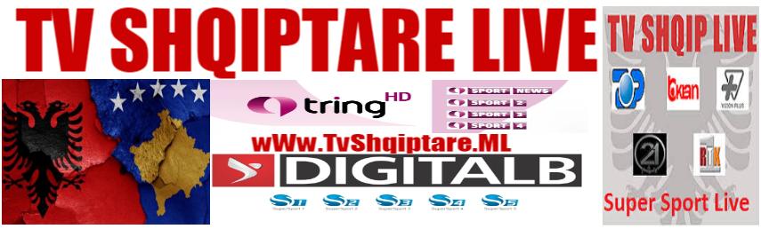 Shqip Tv Live | Tv Shqip HD | wWw.TvShqiptare.ML