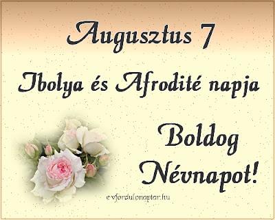 Augusztus 7 - Ibolya névnap