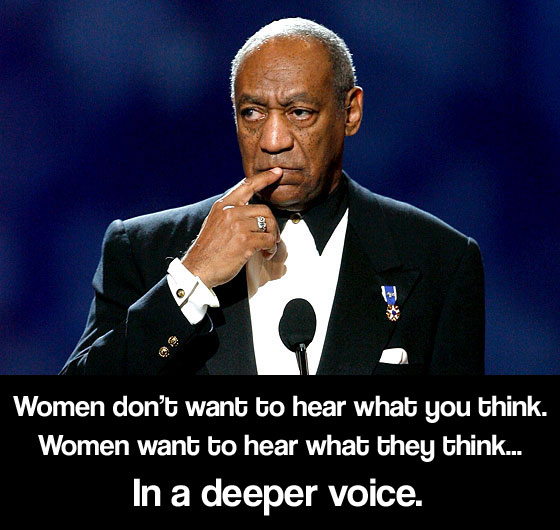 Bill Cosby's Quote - What Women Want To Hear
