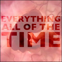 Everything All Of The Time: The Meaning of Life:  Chapter 6: Some People Are Born To Die