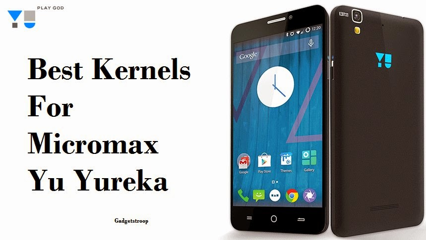 Best-Kernels-For-Micromax-Yu-Yureka-Play-God