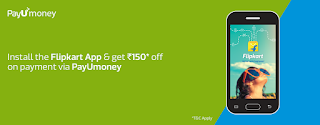 Free PayUMoney Rs. 150 Off on Rs. 500 coupon on Downloading Flipkart App:buytoearn
