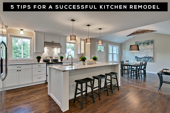 5 Tips For A Successful Kitchen Remodel