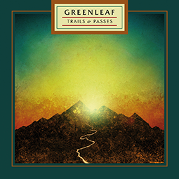 GREENLEAF - Trail And Passes