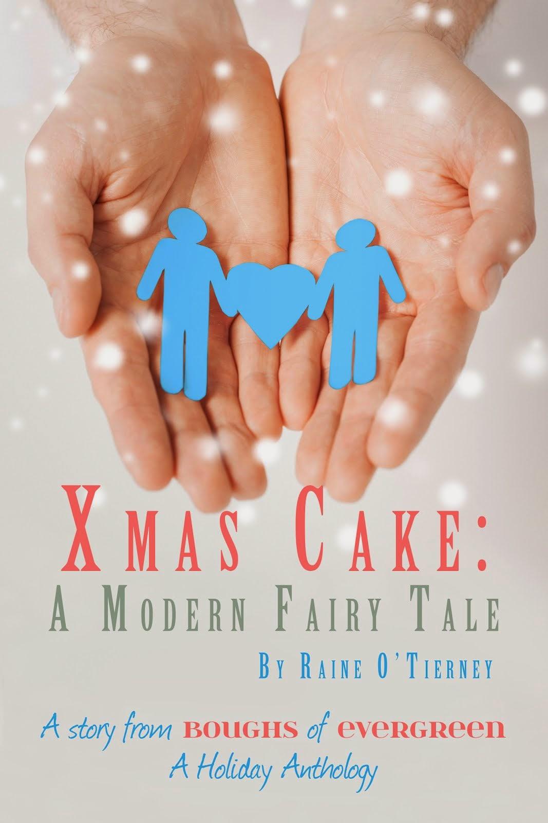 Xmas Cake: A Modern Fairy Tale