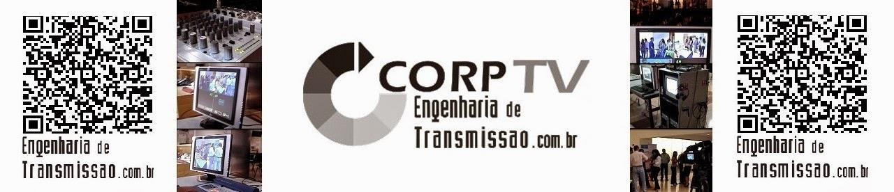 CorpTV - Engenharia de Transmissão