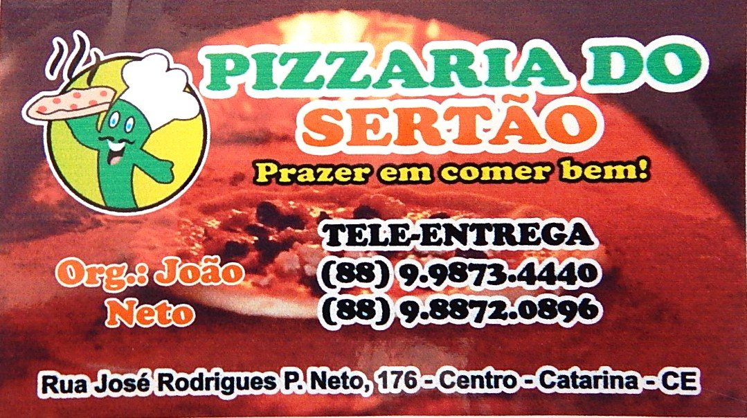 Pizzaria do Sertão - CATARINA-CE. (88) 9.9873-4440  - 9.8872-0896.
