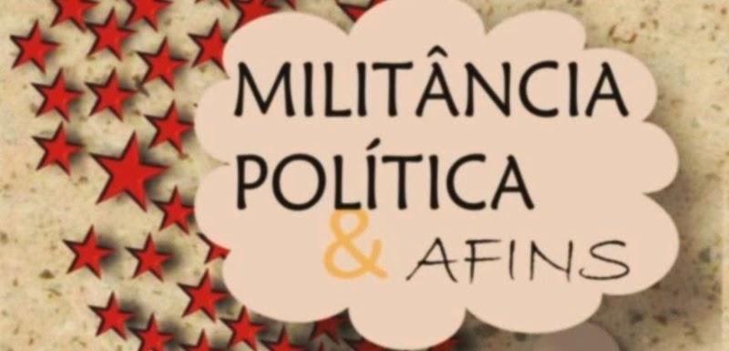 Militância Política & Afins