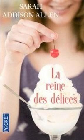 La reine des délices - Sarah Addison Allen La+reine+des+d%C3%A9lices