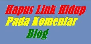 Menghapus Link Hidup Pada Komentar Blog