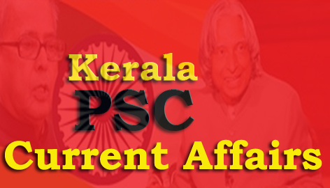Kerala PSC Current Affairs Question and Answers - 7