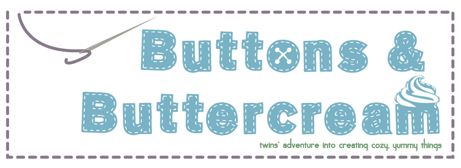 Buttons &amp; Buttercream | twins adventure into creating cozy, yummy things