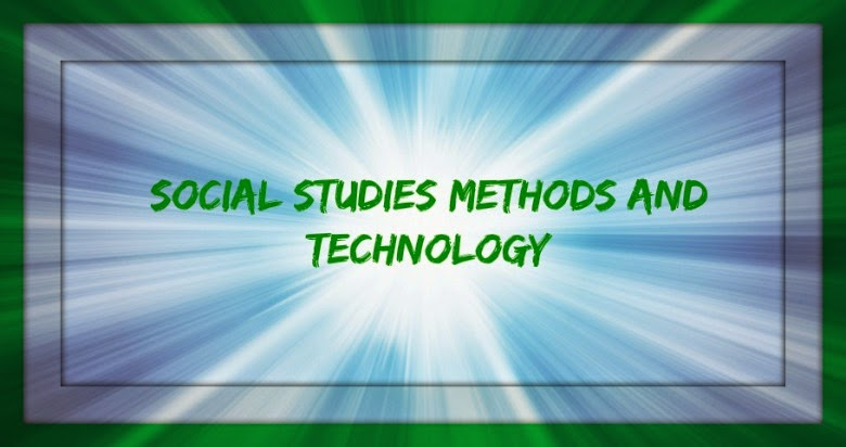 Social Studies Methods and Technology