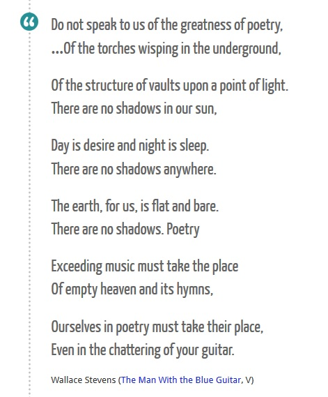 the poetry of wallace stevens Wallace stevens' poetry is replete with examples of this effort to understand and articulate the poet as creator of things and meaning (essay by.
