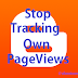 How to Stop Tracking your Own Pageviews in Blogger