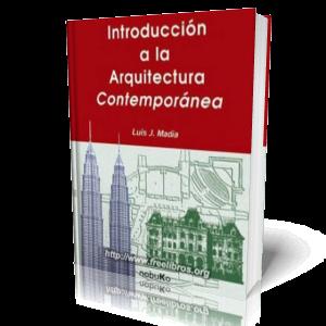 Introducción a la Arquitectura Contemporánea por Luis J. Madia