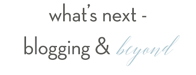 What's Next – Blogging and Beyond