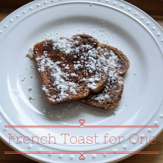 french toast, breakfast for one, recipe