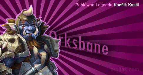 Orksbane - Pahlawan Legenda - Konflik Kastil