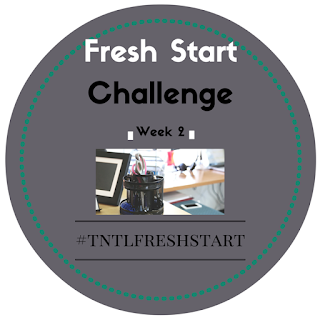Week 2 of the #TNTLFRESHSTART challenge