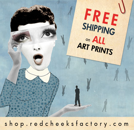 on all Red Cheeks Factory giclée art prints now FREE shipping