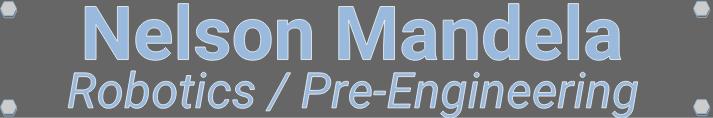 Nelson Mandela Robotics / Pre Engineering