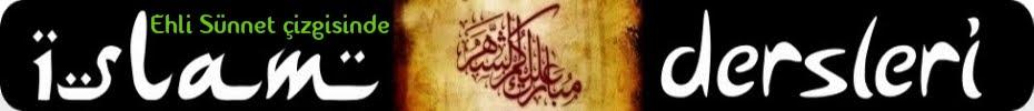 İslam Dersleri -Ehl-i Sünnet Çizgisinde-