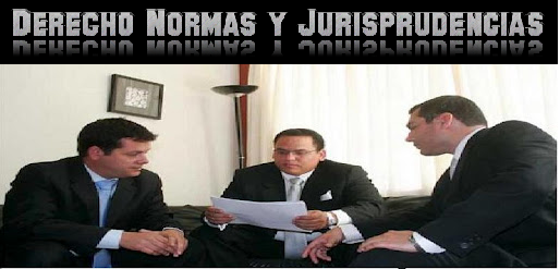 DERECHO,NORMAS Y JURISPRUDENCIAS