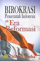 toko buku rahma: buku BIROKRASI PEMERINTAH INDONESIA DI ERA REFORMASI, pengarang miftah thoha, penerbit kencana