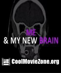 Me & My New Brain (2015)