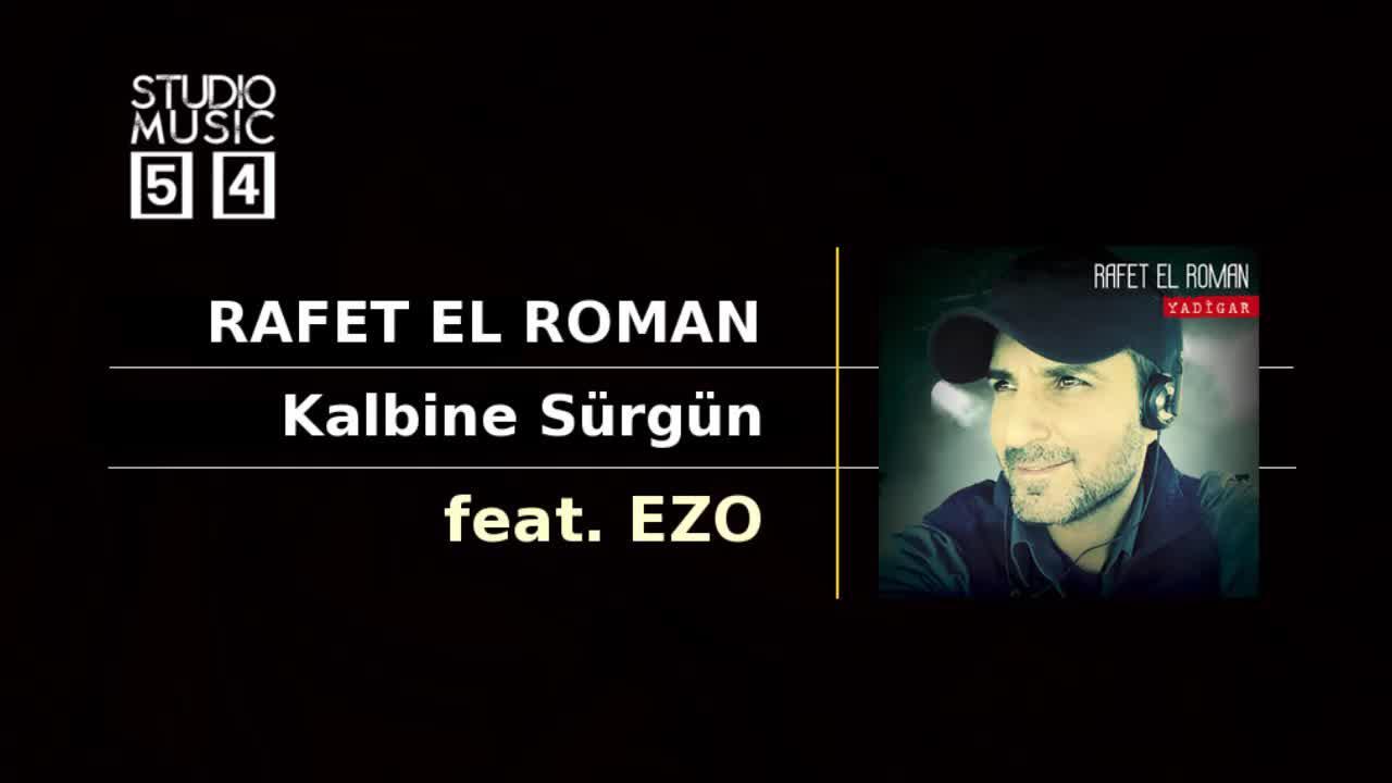 Rafet El Roman & Ezo Kalbine Sürgün Dinle İndir Şarkı Sözleri Mp3