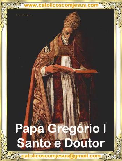 GREGÓRIO I MAGNO – Papa, Doutor e Santo