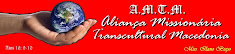 ALIANA MISSIONRIA TRANSCULTURAL MACEDNIA.