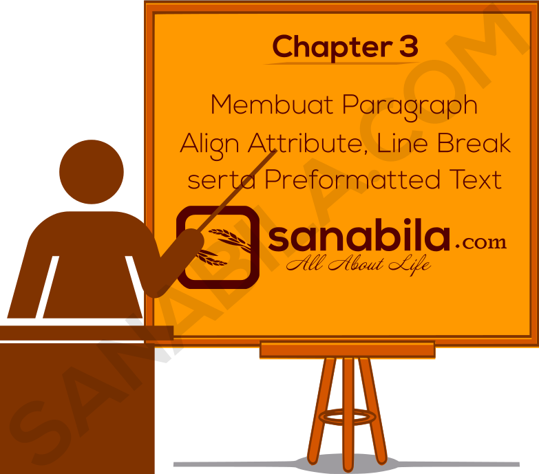 Chapter 3. Cara Membuat paragraph, Align Attribute, Line Break, dan Preformatted Text Pada HTML