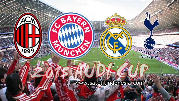 siaran langsung pertandingan audi cup 2017 di tv
