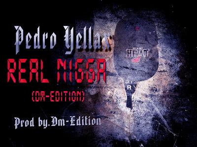 Rap Angolano - Pedro Yellax-Real Nigga (Dm-Edition) [Prod by Dm-Edition]