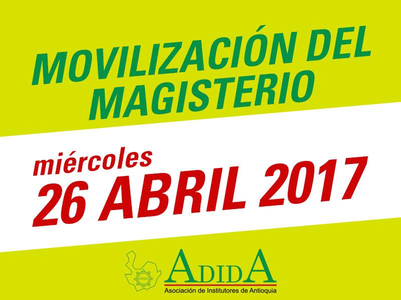 Miércoles 26 de abril 2017, jornada nacional de movilización del magisterio, con anormalidad académica