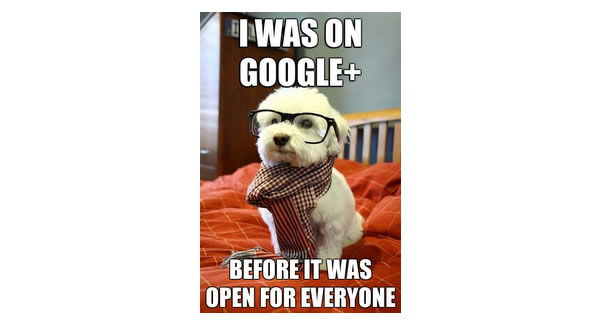 Google Plus Funny Images: I was on G+ before it was open for everyone by Tom Anderson