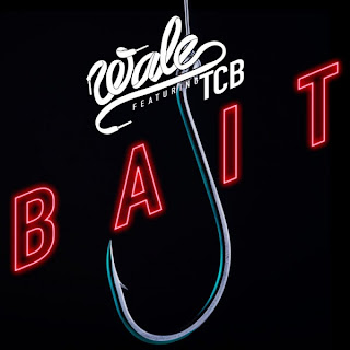 Wale - Bait (feat. TCB) Lyrics