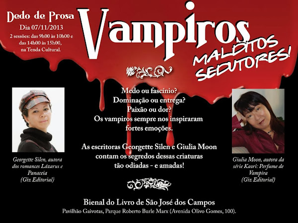 Bienal do Livro de São José dos Campos: Dedo de Prosa - Vampiros, Malditos Sedutores! com Georgette Silen e Giulia Moon