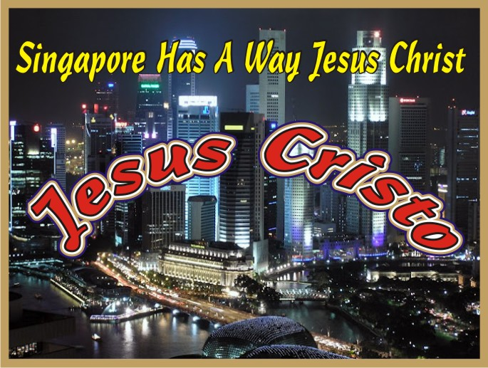 Singapore Has A Way Jesus Christ
