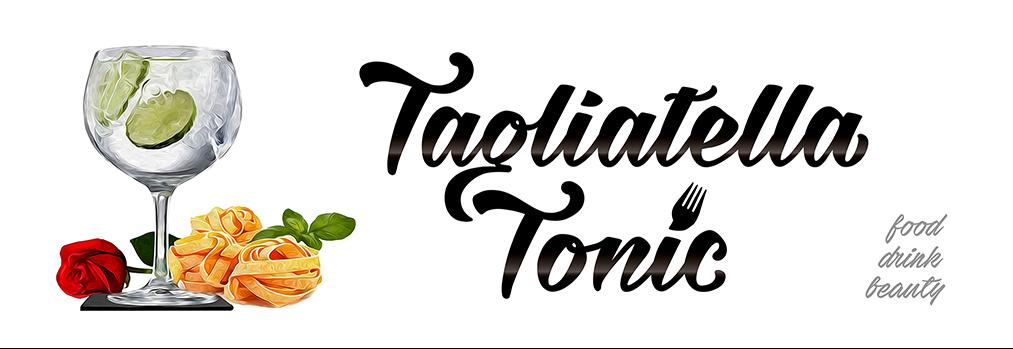 Tagliatella Tonic