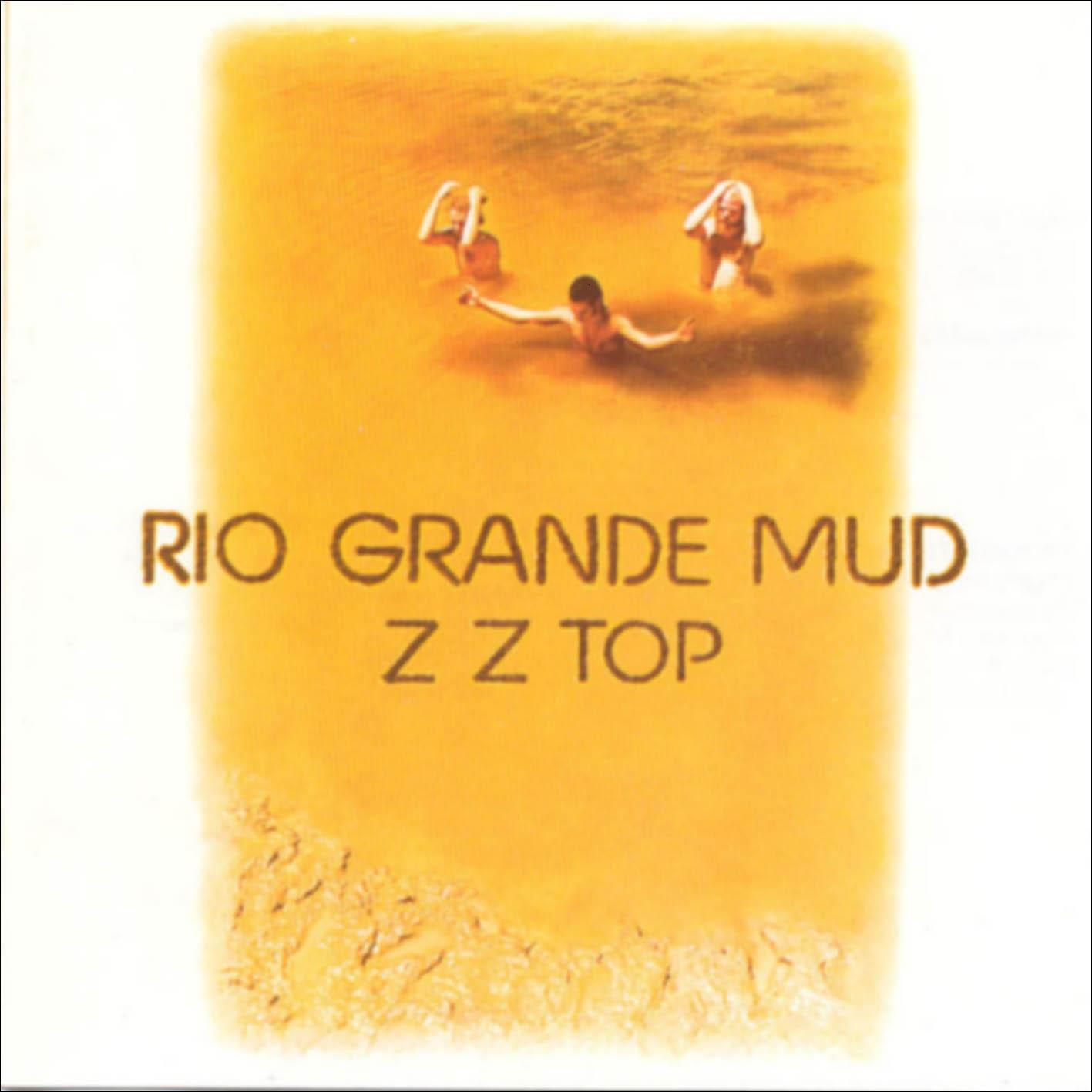 Z Z Top Rio Grande Mud