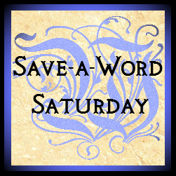 Lets Save Those Old Words Every Saturday blog hop